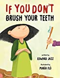 If You Don't Brush Your