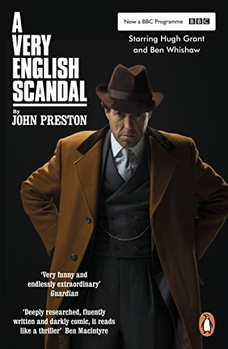 A Very English Scandal: Sex, Lies and a Murder Plot at the Heart of the Establishment: Now a Major BBC Series Starring Hugh Grant