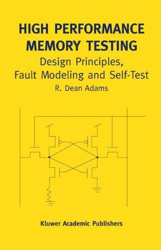 Download High Performance Memory Testing: Design Principles, Fault Modeling and Self-Test (Frontiers in Electronic Testing) Pdf