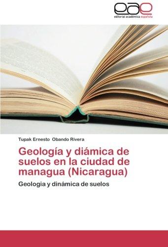 Descargar Libro Geologia Y Diamica De Suelos En La Ciudad De Managua Obando Rivera Tupak Ernesto