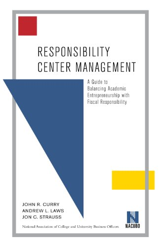 Responsibility Center Management: A Guide to Balancing Academic Entrepreneurship with Fiscal Responsibility