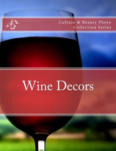 Download Wine Decors: Culture & Beauty Photo Collection Series pdf