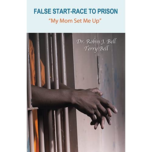 "False Start-Race to Prison: ""My Mom Set Me Up"" (Paperback)"