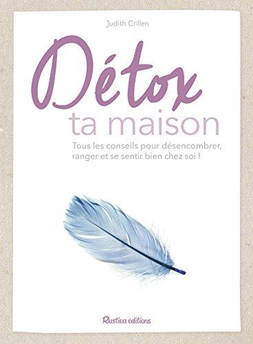 Détox ta maison (Vie pratique) (French Edition)