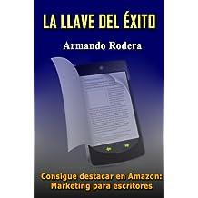 LA LLAVE DEL ÉXITO: Marketing para escritores (Spanish Edition)