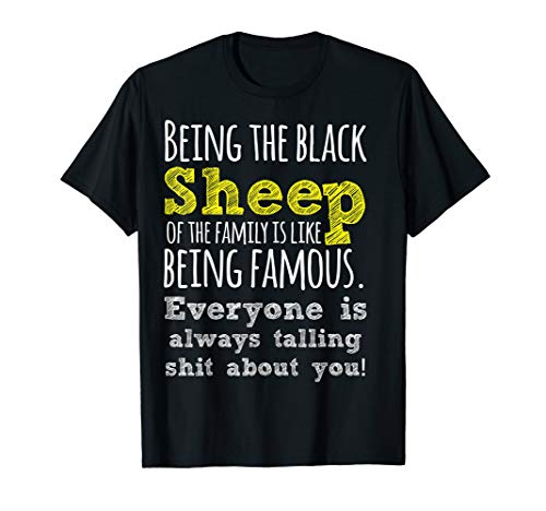 Funny sheep shirt Being the black sheep of the family is lik
