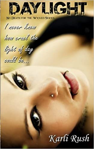 Daylight: Book 1 (No Death for the Wicked): Volume 1: Amazon.es: Karli Rush: Libros en idiomas extranjeros