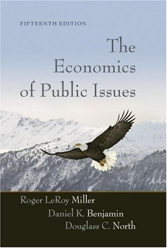 The Economics of Public Issues (15th Edition)