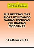Mis recetas mas ricas utilizando varias tecnicas culinarias modernas