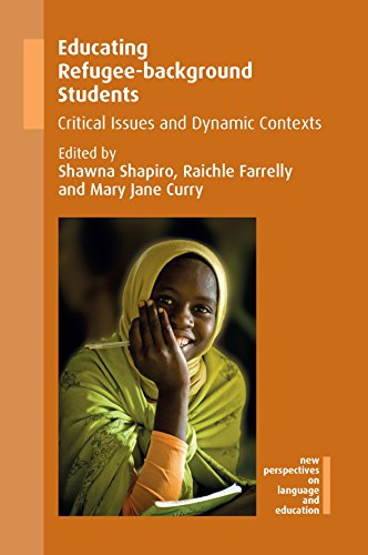 Educating Refugee-background Students: Critical Issues and Dynamic Contexts (New Perspectives on Language and Education Book 59) (The Politics Of Tesol Education)