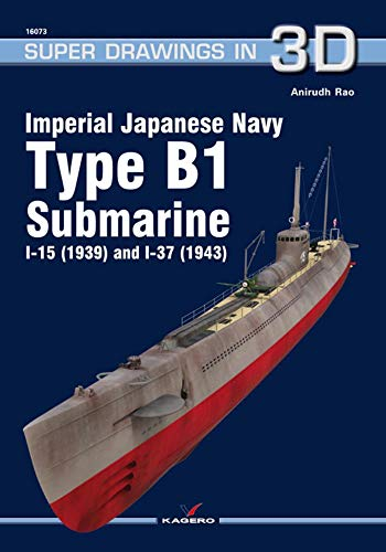 Imperial Japanese Navy Type B1 Submarine I-15 (1939) and I-37 (1943) (Super Drawings in 3D) por Anirudh Rao