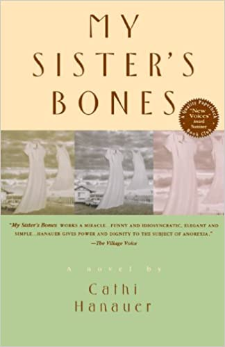 Amazon com: My Sister's Bones (9780385317047): Cathi Hanauer