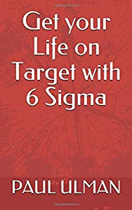 Sweepstakes: Get your Life on Target with 6 Sigma