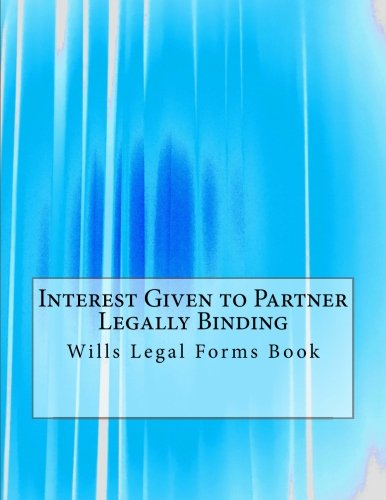 Interest Given to Partner - Legally Binding: Wills Legal Forms Book pdf epub