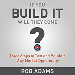 Three Steps to Test and Validate Any Market Opportunity Audiobook