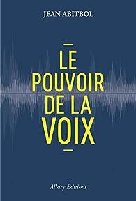 Le pouvoir de la voix par Jean Abitbol