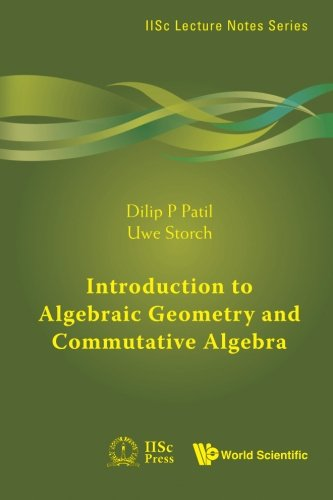 Introduction to Algebraic Geometry and Commutative Algebra (IISC Lecture Notes) (IISC Lecture Notes (Paperback))