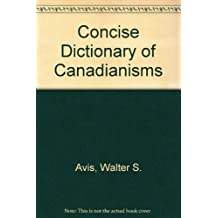 A Concise dictionary of Canadianisms
