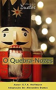 O Quebra-Nozes (Coleção Duetos)