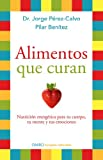 Alimentos que curan: Nutrición energética para tu cuerpo, tu mente y tus emociones (Spanish Edition)