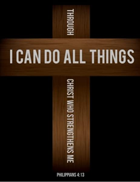 Philippians 4 13 I Can Do All Things Through Christ Who Strengthens Me Cross Notebook Journal 8 5 X 11 Large Composition Notebook Joy Tree Journals 9781537440972 Amazon Com Books
