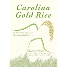 Carolina Gold Rice: The Ebb and Flow History of a Lowcountry Cash Crop (American Palate)