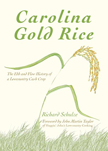 Carolina Gold Rice: The Ebb and Plethora History of a Lowcountry Cash Crop (American Palate)