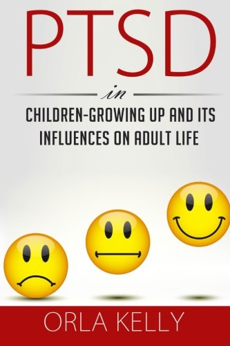 PTSD In Children Growing Up and its Influences on Adult Life ebook