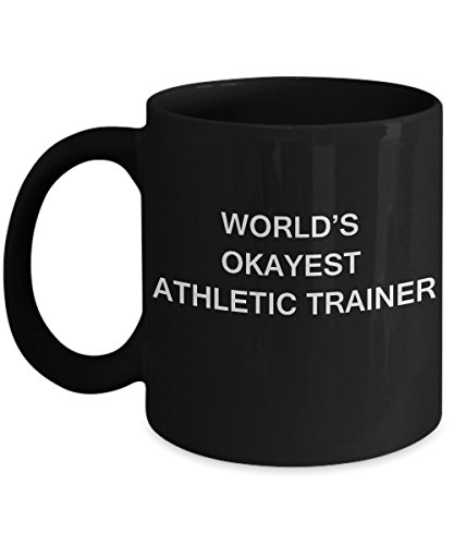 Worlds Best Trainer - Athletic trainer Gifts Coffee Mugs - World's Okayest Athletic trainer - Porcelain Black Funny Coffee Mug & Coffee Cup Gifts 11 OZ - Funny Inspiratio