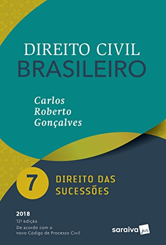 Direito Civil Brasileiro. Direito das Sucessões - Volume 7