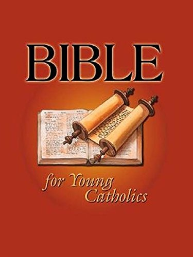 Bible for Young Catholics (Read Bible And Catechism In A Year)