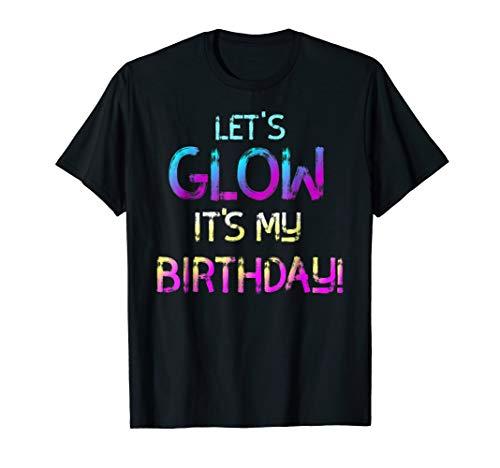 Let's Glow Its My Birthday