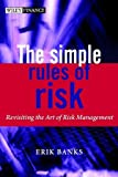 The Simple Rules of Risk, Erik Banks, 0470847743