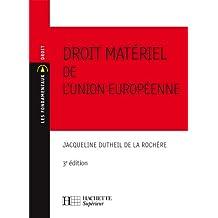 Droit matériel de l'Union Européenne : 3e édition (Les Fondamentaux Droit-Sciences Politiques) (French Edition)