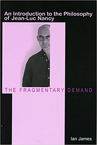 Book The Fragmentary Demand: An Introduction to the Philosophy of Jean-Luc Nancy