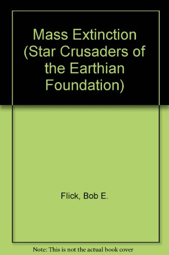 Mass Extinction (Star Crusaders of the Earthian Foundation)