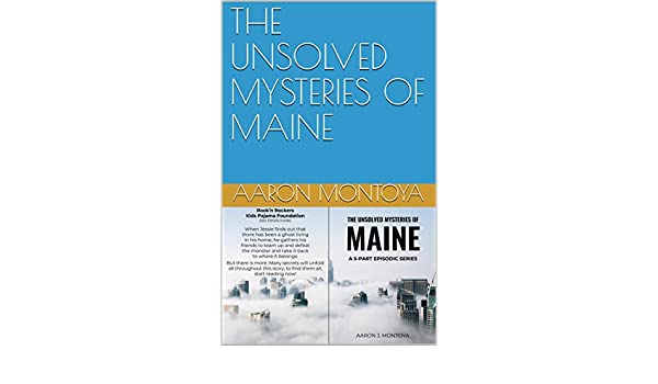 THE UNSOLVED MYSTERIES OF MAINE - Kindle edition by Aaron Montoya