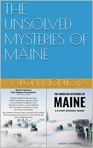 THE UNSOLVED MYSTERIES OF MAINE - Kindle edition by Aaron