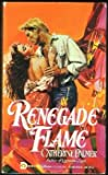 Renegade Flame, Catherine Palmer, 1557739528