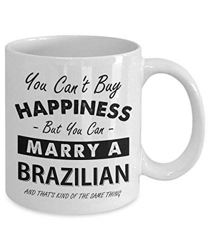 You Can't Buy Happiness But You Can Marry A Brazilian, 11 oz Ceramic White Coffee Mugs, Lovely Funny Valentines Day Gift, Lover Humorous Tea Cup, Unique Present For Girlfriend, Boyfriend