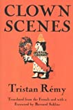 img - for Clown Scenes by Tristan Remy (1997-03-01) book / textbook / text book