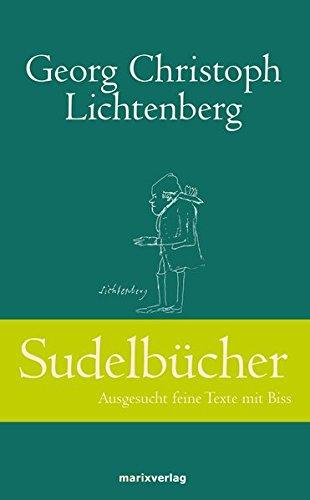 Sudelbücher: Ausgesucht feine Texte mit Biss