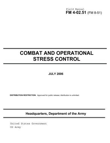 Field Manual FM 4-02.51 (FM 8-51) Combat and Operational Stress Control July 2006