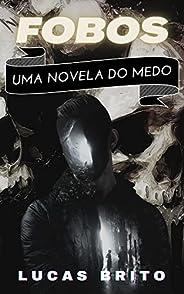 Fobos: Uma novela do medo