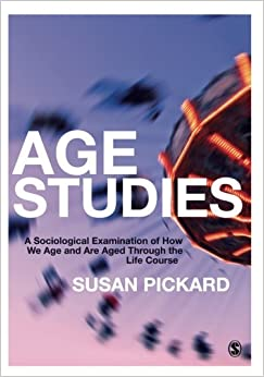 Book Age Studies: A Sociological Examination of How We Age and are Aged through the Life Course