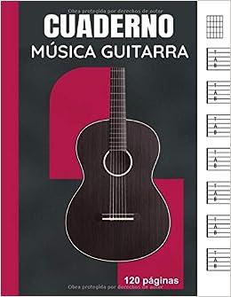 Cuaderno Música Guitarra: Libro de partituras en blanco para guitarristas | cuaderno de tablatura | 7 tabs por página | 120 páginas | idea del regalo