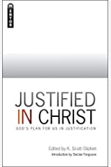 Justified in Christ: God's Plan for us in Justification Paperback