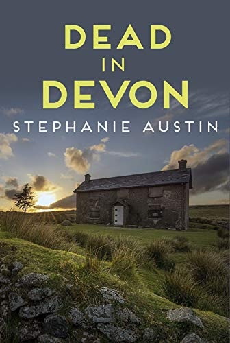 Dead in Devon (The Devon Mysteries Book 1) by [Austin, Stephanie]