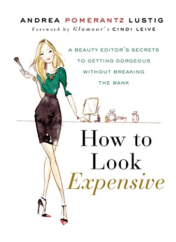 How to Look Expensive: A Beauty Editor