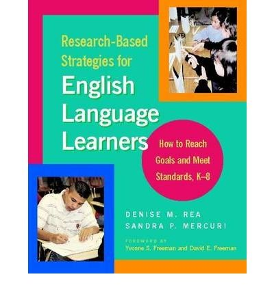 Download [(Research-Based Strategies for English Language Learners: How to Reach Goals and Meet Standards, K-8 )] [Author: Denise M Rea] [Aug-2006] pdf